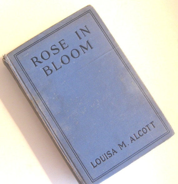 Vintage Book Classic Rose in Bloom Louisa May Alcott 1918