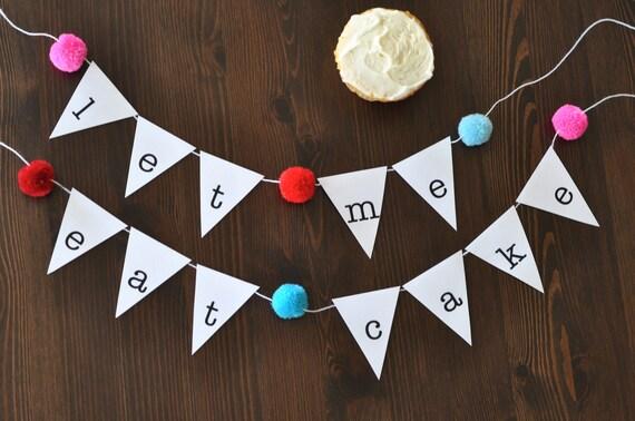 "Birthday Bunting: ""Let Me Eat Cake"""