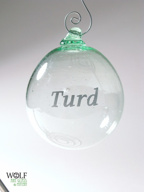 TURD BALL Recycled Glass Bottle Etched Ball Ornament Blown Upcycled Glass Quirky Gag Gift