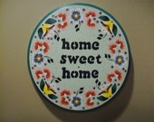 Round Home Sweet Home Sign
