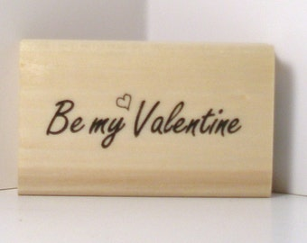 BE MY VALENTINE heart Rubber Stamp