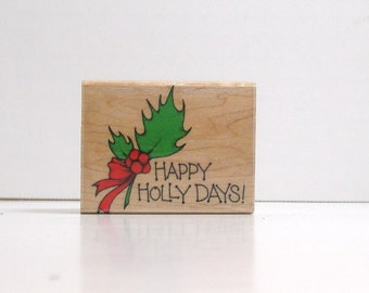 Happy HOLLY Days Rubber Stamp