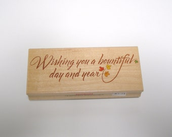 WISHING you a BOUNTIFUL Day and Year  Rubber Stamp
