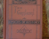 Vintage Book The Crusades  By George W Cox 1905