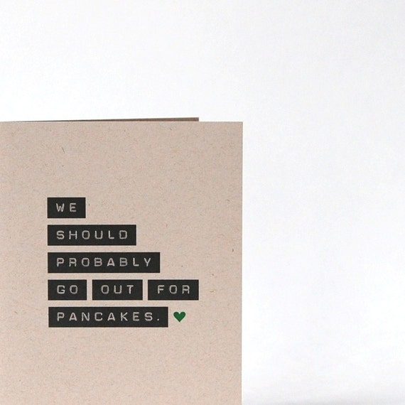 Go Out For Pancakes - Blank Recycled Greeting Card - I Love You Card - Thinking of You