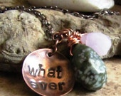 Whatever - Hand Stamped Copper Necklace with Quartz and Jasper