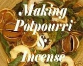 How To Make Your Own POTPOURRI and INCENSE Instant Digital Delivery eBook PDF Printable