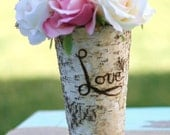 PRE order Mothers Day Gift Engraved With LOVE Personalized For Mom Tall Birch Bark Wood Vase Natural Eco Friendly Shabby Rustic Chic Vintage Inspired Farmhouse Beach Lake Cottage Country Southern Living