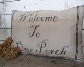 TREASURY ITEM....Handmade Porch Swing Pillow....Welcome to Our Porch