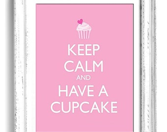 Keep Calm and have a Cupcake 8x10 art print, words typography, quote