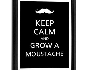 Keep Calm and grow a moustache A3 poster print