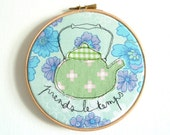 "Embroidery Hoop Art - 'Prends le temps' Textile Illustration in blue & green - 6"" hoop"