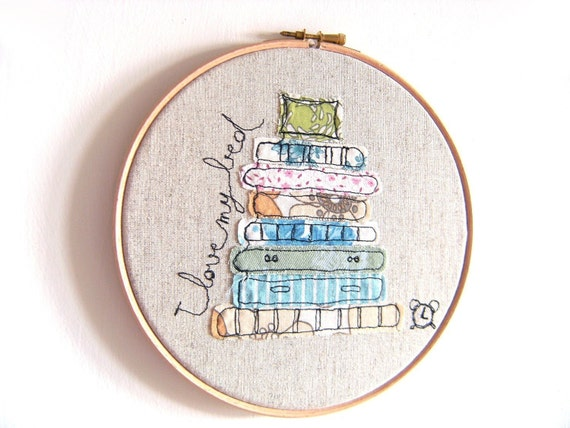 "I  love my bed - Personalised Embroidery Hoop Art - Textile Artwork in turquoise, orange & green - 8"" hoop"