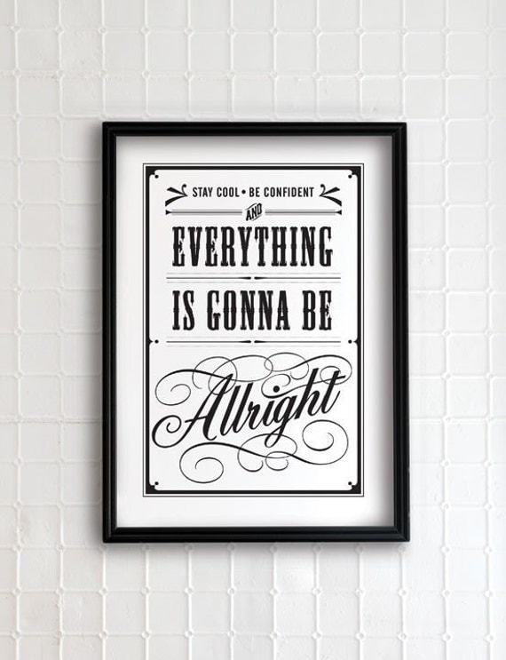 Everything is gonna be allright 13x19 - vintage collection