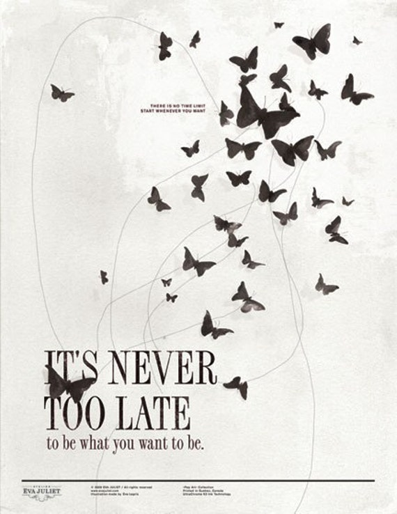 Never too late 8.5x11 -Pep Art- Collection