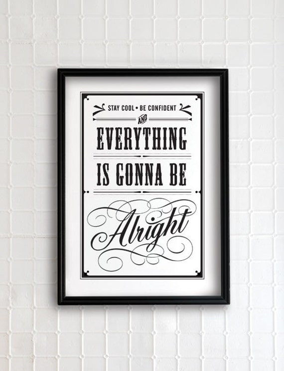 Everything is gonna be alright 13x19 - vintage collection