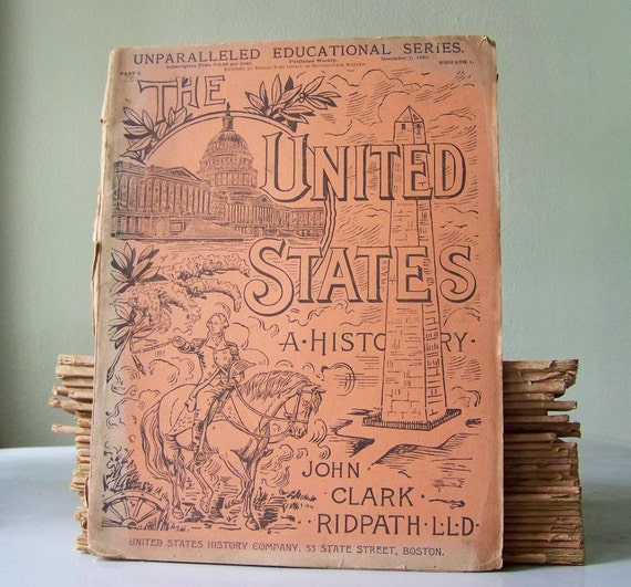 119 Years Old, History Periodical, The United States, A HIstory, complete set by John Clark Ridpath, Columbian Edition