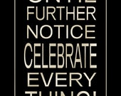 Celebrate Everything - Subway Sign Art 5x7 Typography Print in an 11x14 mat
