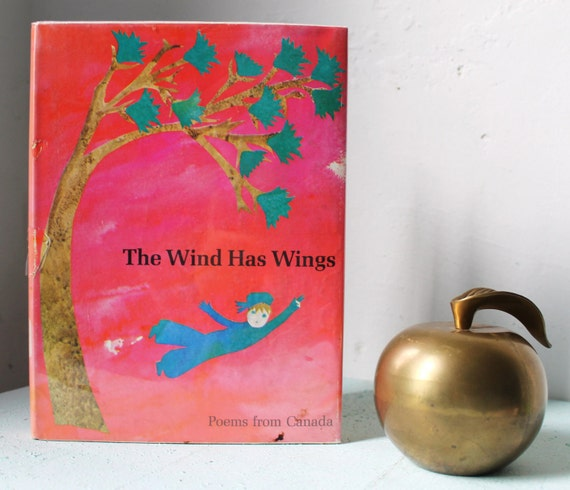 The Wind Has Wings Poems from Canada Compiled by Mary Alice Downie and Barbara Robertson Illustrated by Elizabeth Cleaver copyright 1968