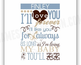 I'll Love You Forever  (Robert Munsch Quote) - 8x10 Digital Print - Personalized with Child's Name, Many Colors Available
