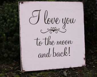 I love you to the moon and back, Nursery sign, Baby gift