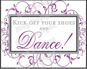 Wedding Reception Kick Your Shoes Off Dance Sign for Weddings and Special Events