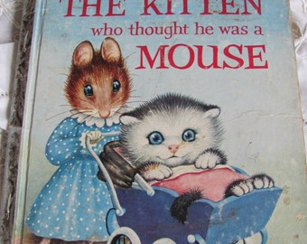 The Kitten who thought he was a Mouse - Little Golden Book dated 1954 - A Edition