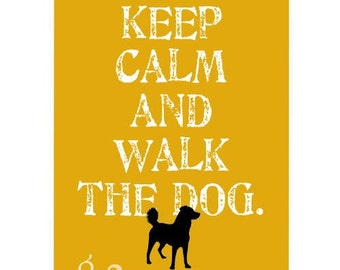 Keep Calm and Walk the Dog Art Print Wall Decor  Poster Your Choice of Color and Breed