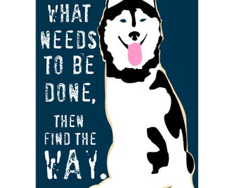 Husky Determination Art Dog Print Wall Decor