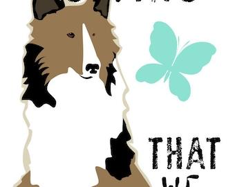Sheltie Dog Art Print Wall Decor Shetland Sheepdog Inspirational Art