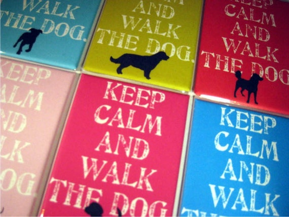 Keep Calm and Walk the Dog Magnets Customized Breed of Your Choice