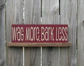 Wag More, Bark Less Sign, Berrywine Red with Tan Lettering