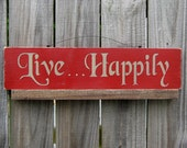 Live Happily Sign, Happy, Content, Family, Apple Red, Tan Lettering