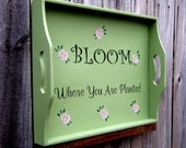 Bloom Where You Are Planted Tray, Wedgewood Green with Black Lettering and Pink Roses
