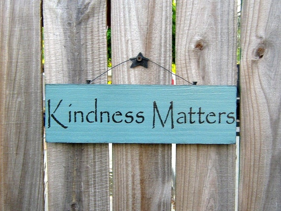 Kindness Matters Sign Green With Black Letters By