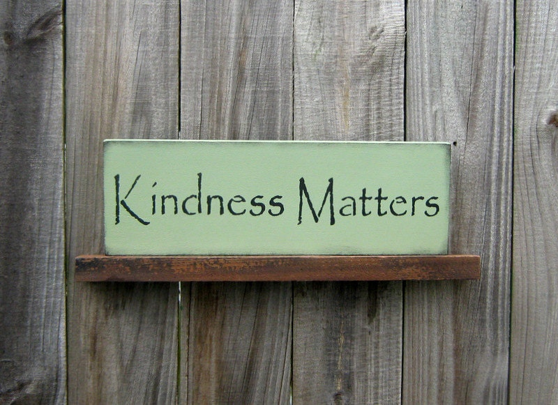 Kindness Matters Sign Stonewedge Green With Black Lettering