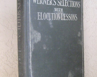 WERNER'S SELECTIONS WITH ELOCUTION LESSONS HARDBACK BOOK 1902
