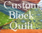 Custom Block Quilt with Organic Cotton Lining - You Choose The Fabric