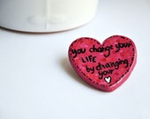 """Heart Brooch - """"You change you life by changing your HEART"""""""