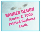 Banner, Avatar and 1000 Printed Business Cards