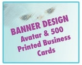 Banner, Avatar and 500 Printed Business Cards
