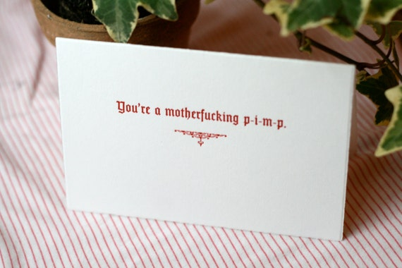 You're A Motherf%cking P-I-M-P - Handmade Card