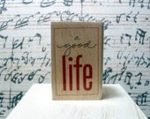 A Good Life Wood Rubber Mounted Stamp 2.25in