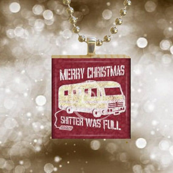 Merry Christmas Shitters Full Quote: National Lampoon's Christmas Vacation. Merry By JewelryFoolery