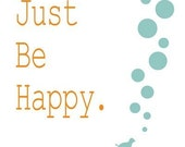 Art Print Room decor happy positive quote wall poster illustration ,be happy, archival reproduction , open edition