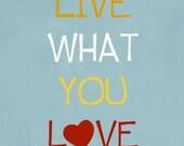 Live what you love inspiring digital art print room decor typography poster wall decoration fine art
