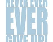 Never ever give up wall art positive quote art poster, typography art print