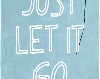 Just let it go - Quote Wall Art Decor Room Poster Canvas Print Motivational Art, Inspiring Quote Art, Blue Green Art Prints Wall Hanging