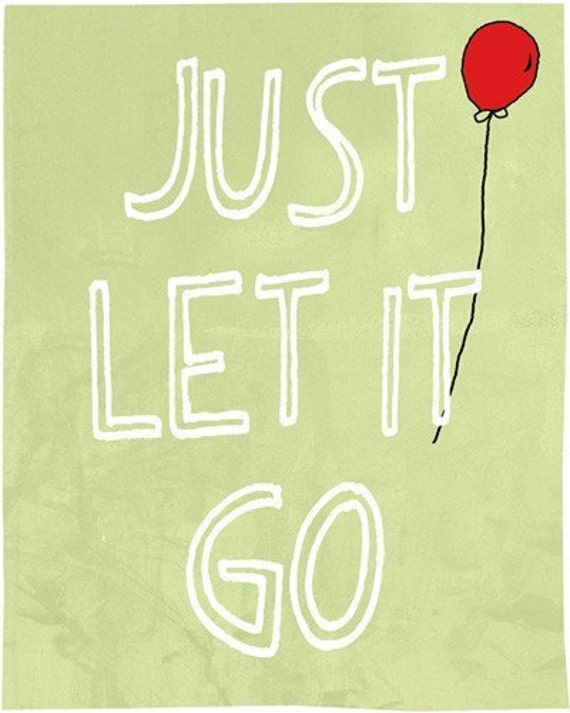 Just let it go - art print - handmade home room decor - green background