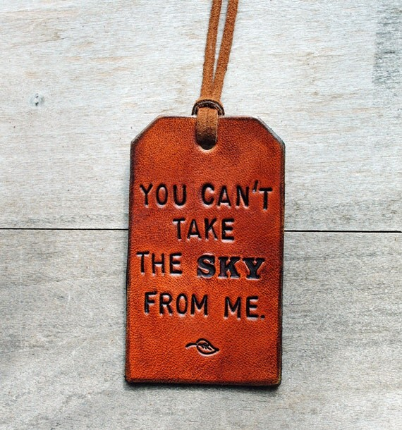 You Can't Take the Sky From Me.  Ready-Made Leather Luggage Tag.  Immediate Shipping.